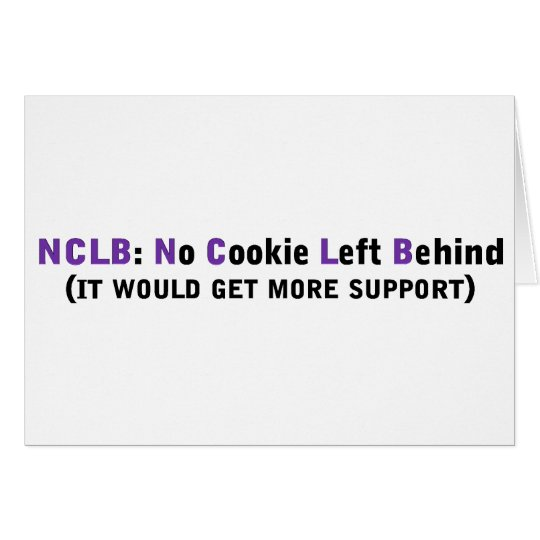 Support NCLB No cookies left behind Card