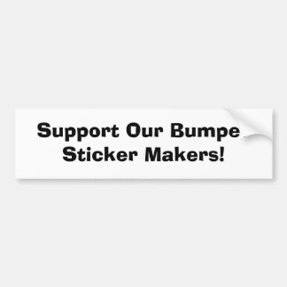 Support Our Bumper Sticker Makers!