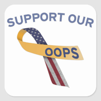 Support Our Oops Square Sticker