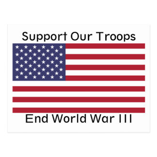 Support Our Troops - End WWIII Postcard
