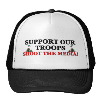 Support Our Troops: Shoot The Media! Trucker Hat
