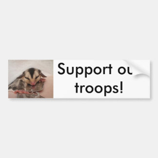 Support our troops - sugar gliders car bumper sticker
