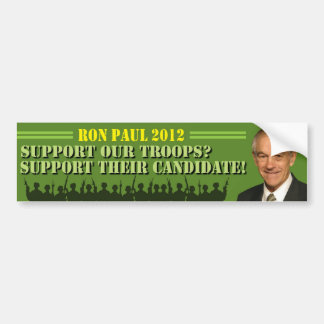 Support Our Troops? Support Their Candidate! Car Bumper Sticker