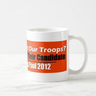 Support Our Troops? Support Their Candidate! Classic White Coffee Mug