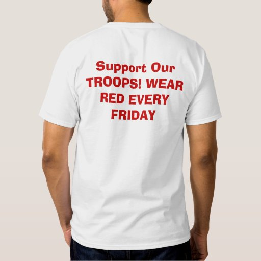 Support our troops wear red every friday t shirts for Red support our troops shirts