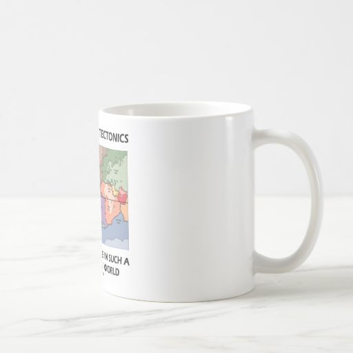 Support Plate Tectonics Because We Live In A Fault Mugs