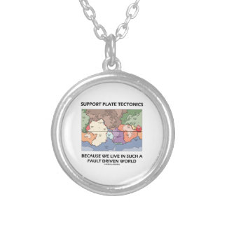 Support Plate Tectonics Because We Live In A Fault Round Pendant Necklace