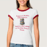 Support Public Education Shirt