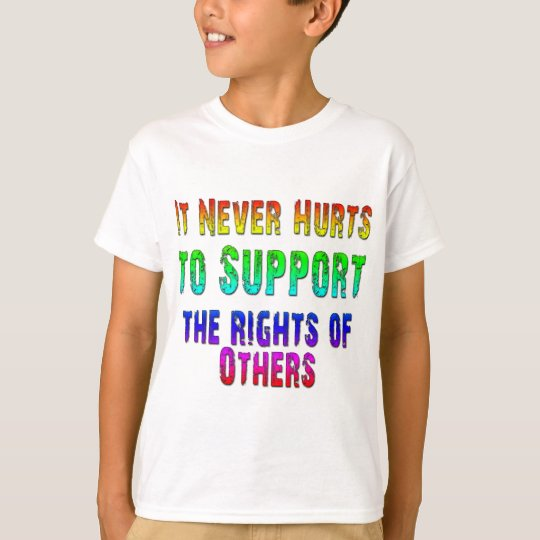 Support Rights of Others T-Shirt