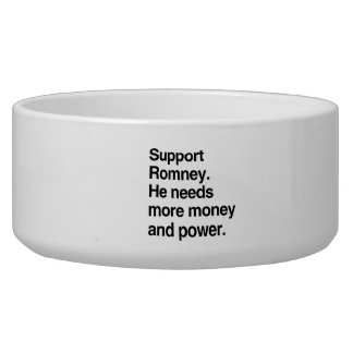 Support Romney. He needs more money and power.png Dog Bowl