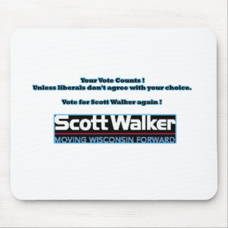Support Scott Walker- Vote Again ! Mouse Pads