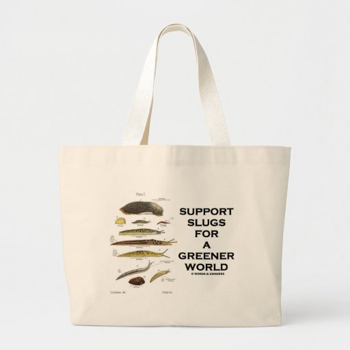 Support Slugs For A Greener World Canvas Bag