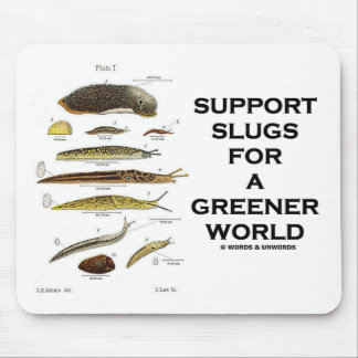 Support Slugs For A Greener World Mouse Pad