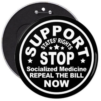 Support States' Rights - Stop Socialized Medicine 6 Inch Round Button