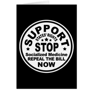 Support States' Rights - Stop Socialized Medicine Greeting Card