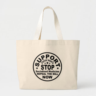 Support States' Rights - Stop Socialized Medicine Large Tote Bag