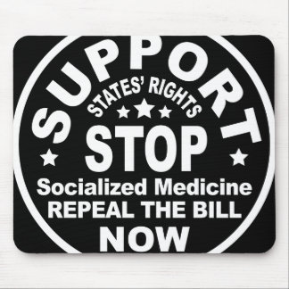 Support States' Rights - Stop Socialized Medicine Mousepad