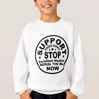 Support States' Rights - Stop Socialized Medicine Sweatshirt
