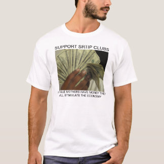 SUPPORT STRIP CLUBS T-Shirt