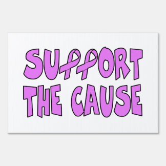 Support The Breast Cancer Cause Yard Sign