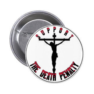 Support  the DEATH PENALTY Pinback Button