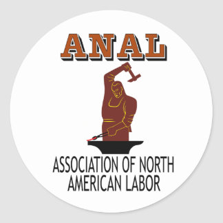 Support the Everyday Worker: ANAL Gear Classic Round Sticker