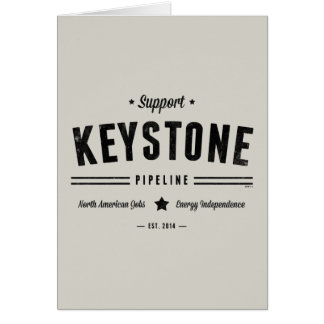 Support The Keystone Pipeline Card