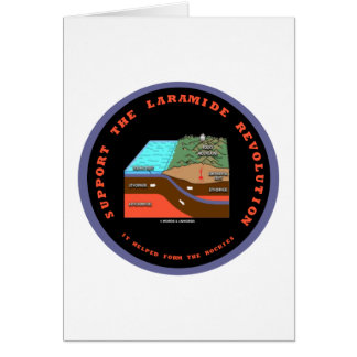 Support The Laramide Revolution Geological Humor Greeting Card