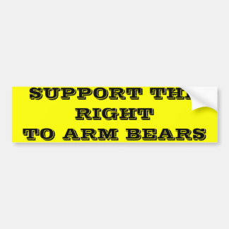 SUPPORT THE RIGHT TO ARM BEARS CAR BUMPER STICKER