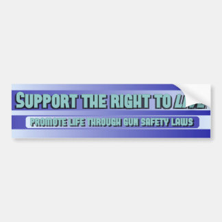 Support the right to LIVE Bumper Sticker