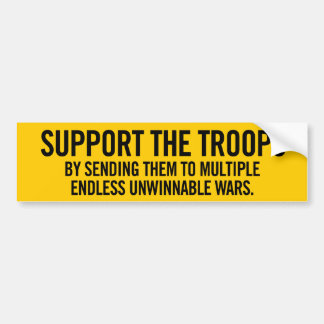 Support The Troops Sarcasm Bumper Sticker Car Bumper Sticker
