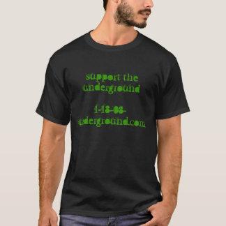 support the underground1-18-08-underground.com T-Shirt