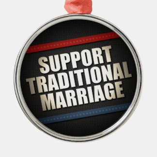 Support Traditional Marriage Metal Ornament