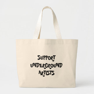 SUPPORT UNDERGROUND ARTISTS LARGE TOTE BAG