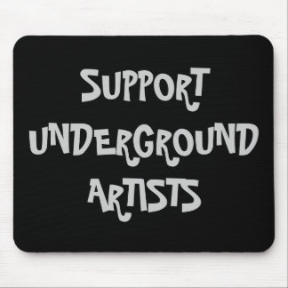SUPPORT UNDERGROUND ARTISTS MOUSEPAD