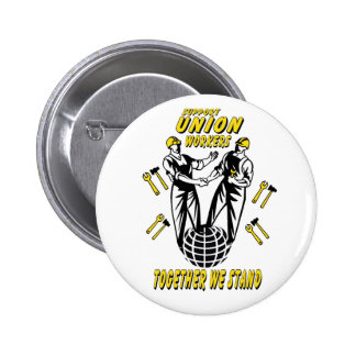 SUPPORT UNION WORKERS PINBACK BUTTON