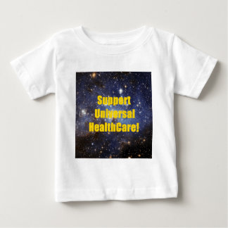 Support Universal HealthCare! Baby T-Shirt