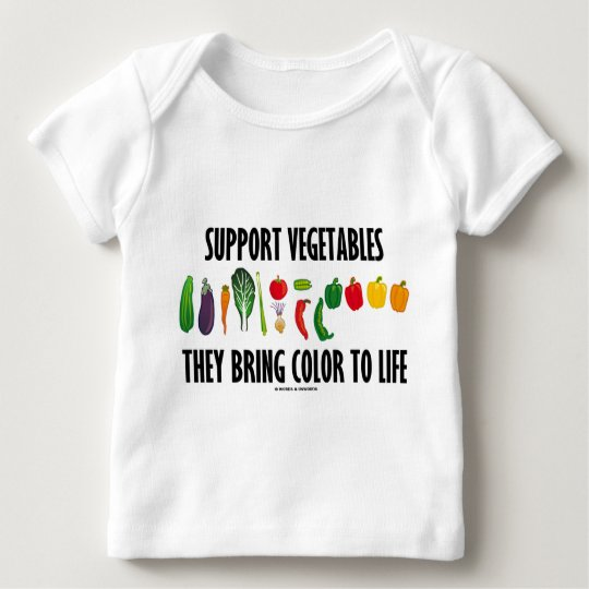Support Vegetables They Bring Color To Life Baby T-Shirt