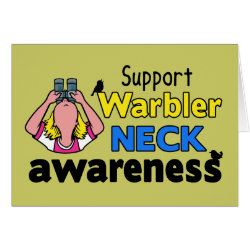 Support Warbler Neck Awareness Greeting Card