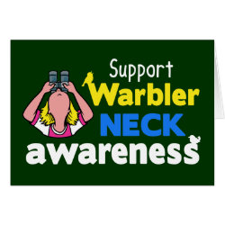 Greeting Card with Support Warbler Neck Awareness design