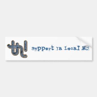 Support Ya Local MC! Bumper Sticker