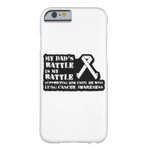 Support Your Dad & Raise Awareness for Lung Cancer Barely There iPhone 6 Case