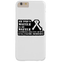 Support Your Dad & Raise Awareness for Lung Cancer Barely There iPhone 6 Plus Case