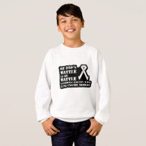 Support Your Dad & Raise Awareness for Lung Cancer Sweatshirt