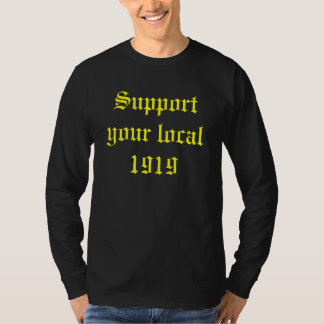 Support your local1919 T-Shirt
