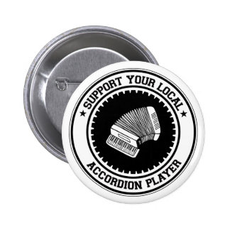 Support Your Local Accordion Player Pinback Button