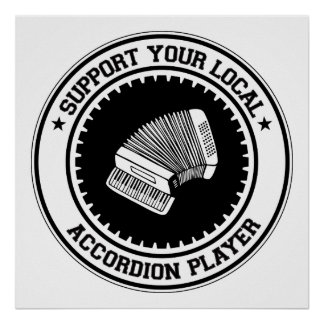 Support Your Local Accordion Player Print