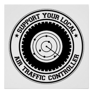 Support Your Local Air Traffic Controller Poster