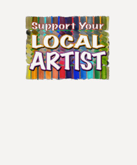 Support Your Local Artist -- Love Color T-shirt