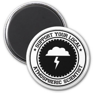 Support Your Local Atmospheric Scientist 2 Inch Round Magnet